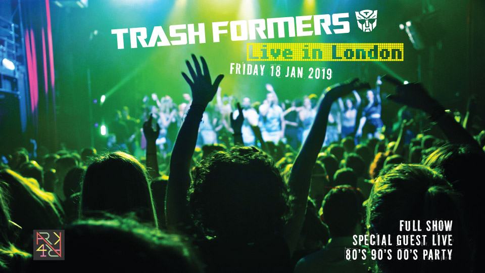 Trashformers Live in London - January 2019